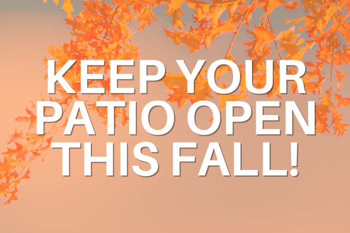 Fall Outdoor Dining: Is your patio prepared?