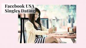 Facebook Singles USA Dating – UK Facebook Singles USA Dating