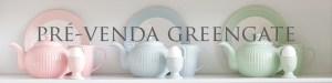 pre venda greengate
