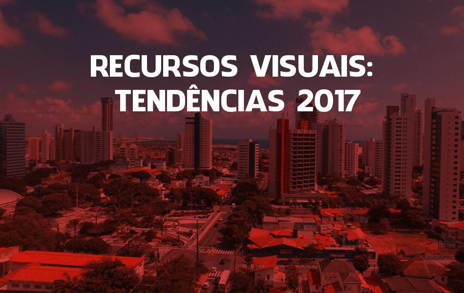 Recursos visuais: veja as principais tendências para 2017