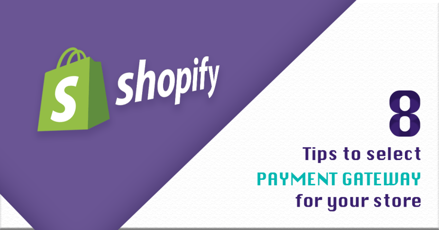 Shopify India: 8 Tips to select Shopify Payment Gateway