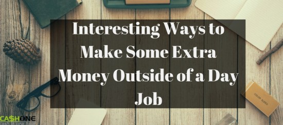 Interesting Ways to Make Some Extra Money Outside of a Day Job