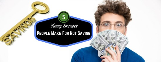 Funny Excuses People make for not saving