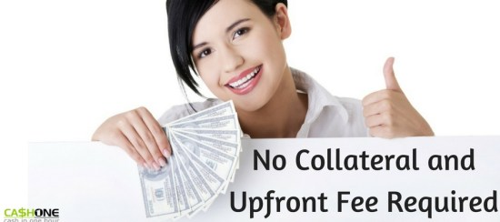 No Collateral and Upfront Fee Required