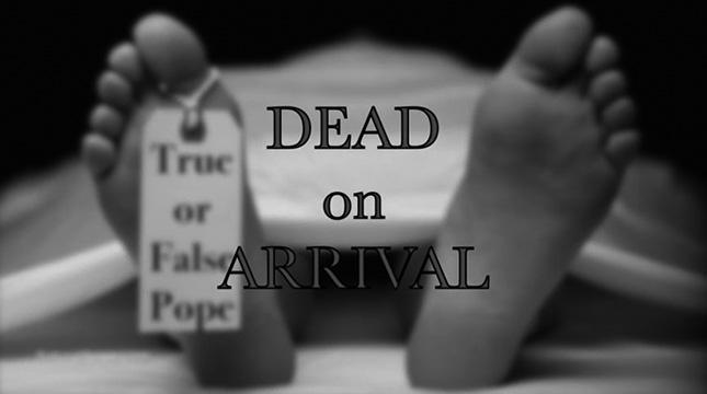 Mort à l'Arrivée…<br /><i>Autopsie du livre de Salza & Siscoe « True or False Pope? »</i>