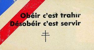 Obeir c'est Trahir... Désobéir c'est Servir !