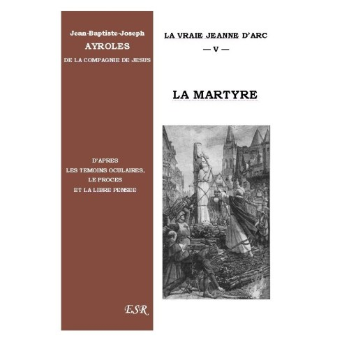 La Vraie Jeanne d'Arc, tome 5