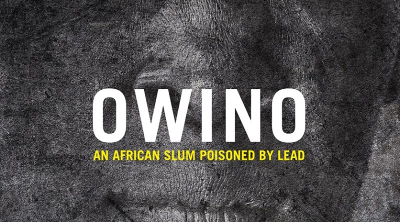 Activisms in Docs #17 | OWINO: An African slum poisoned by lead