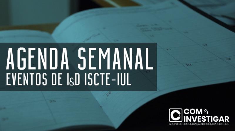 AGENDA SEMANAL DE INVESTIGAÇÃO ISCTE-IUL | 22-28 janeiro