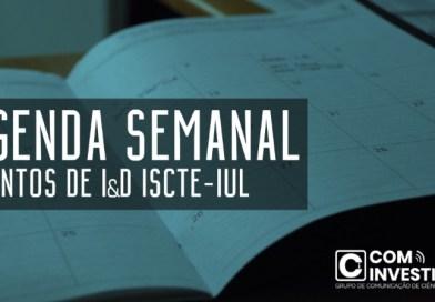 AGENDA SEMANAL DE INVESTIGAÇÃO ISCTE-IUL | 12-25 fevereiro