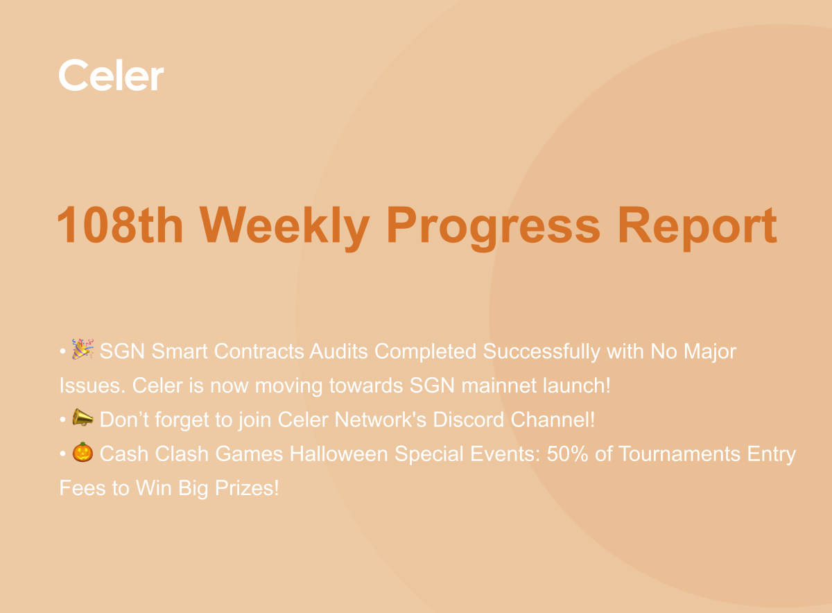Celer Network 108th Weekly Project Progress Report
