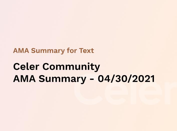 Celer Community AMA Summary — 04/30/2021