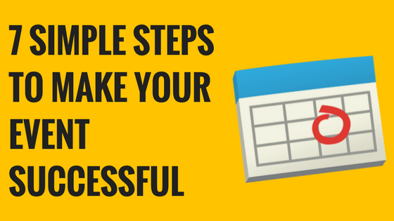 7 simple steps to make your event successful