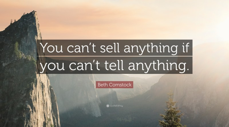 You can't sell anything if you can't tell anything.
