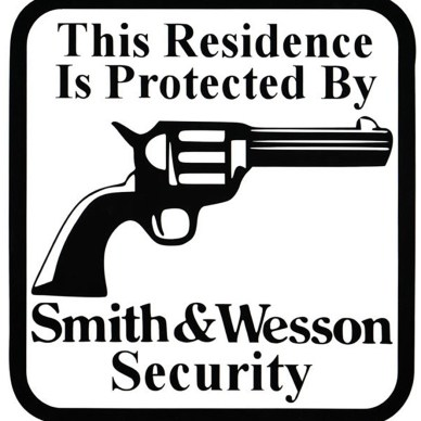 "Black and white sign with a revolver with ""this residence is protected by Smith and Wesson security"