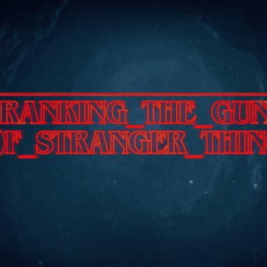 Ranking the Guns of Stranger Things