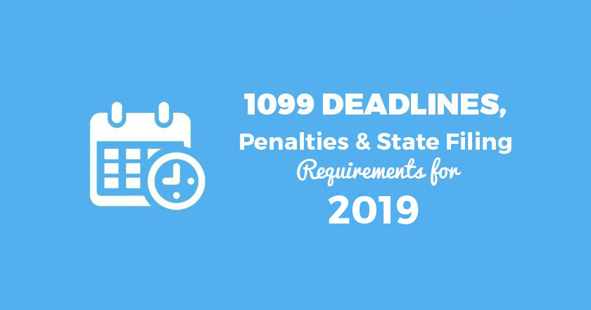 1099 Deadlines Penalties State Filing Requirements 2019