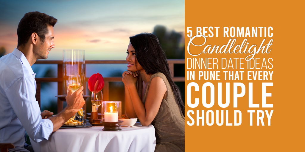 5 Best Romantic Candlelight Dinner Date Ideas in Pune That Every Couple Should Try