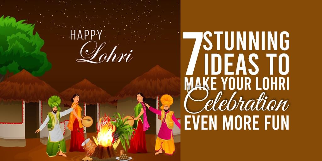 7 stunning ideas to make your lohri even more fun