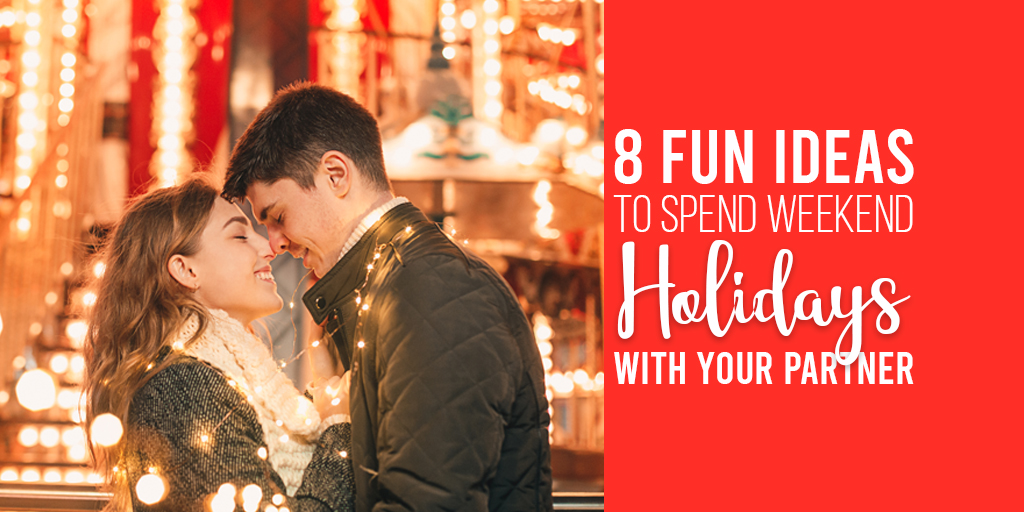 8 Fun Idea to Spend Weekend Holidays with your partner-feature image