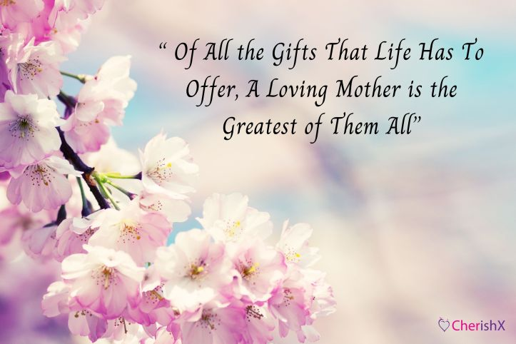 Top 15 Heart Touching Mother's Day Quotes That Are Sure to Make Your Mother Bloom with Happiness-4