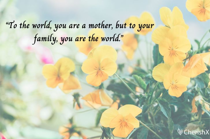 Top 15 Heart Touching Mother's Day Quotes That Are Sure to Make Your Mother Bloom with Happiness-9