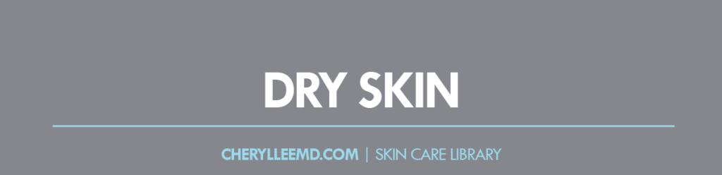 CLMD-Blog-SkinCareLibrary-DrySkin