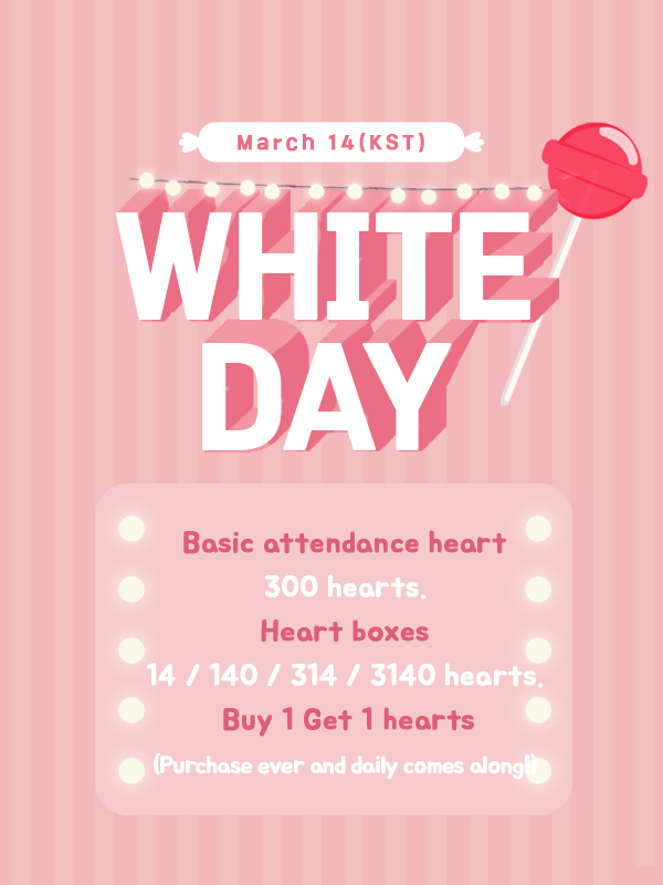 CHOEAEDOL White day event starting march 14