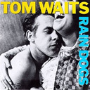 "Tom Waits' ""Rain Dogs"""