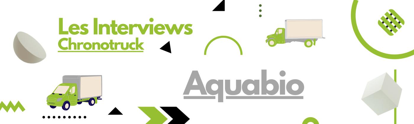 Chronotruck et Aquabio - Interview
