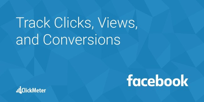 Track Clicks Views and Conversions From Facebook