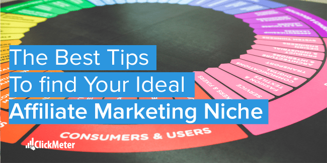 The Best Tips To Find Your Ideal Affiliate Marketing Niche