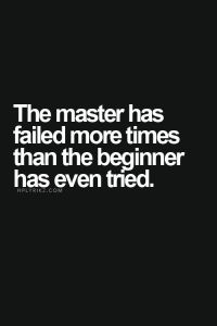 Master Has Failed more than Beginner