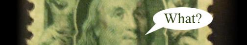 "Benjamin franklin Stamp Saying ""What""?"