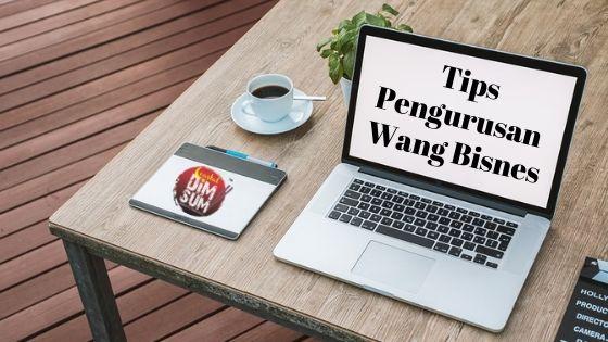 Tips Pengurusan Wang Bisnes