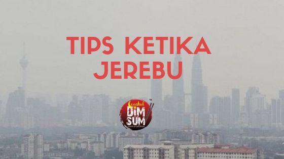 Tips Ketika Hadapi Jerebu