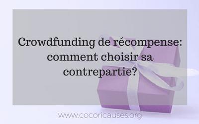 Crowdfunding de récompense: comment choisir sa contrepartie ?
