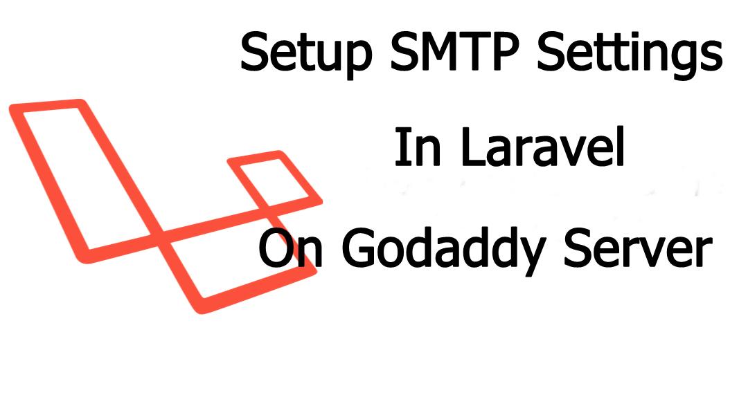 setup smtp settings godaddy in laravel