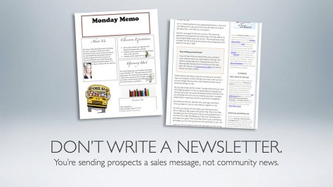 Don't write a newsletter when you're marketing.