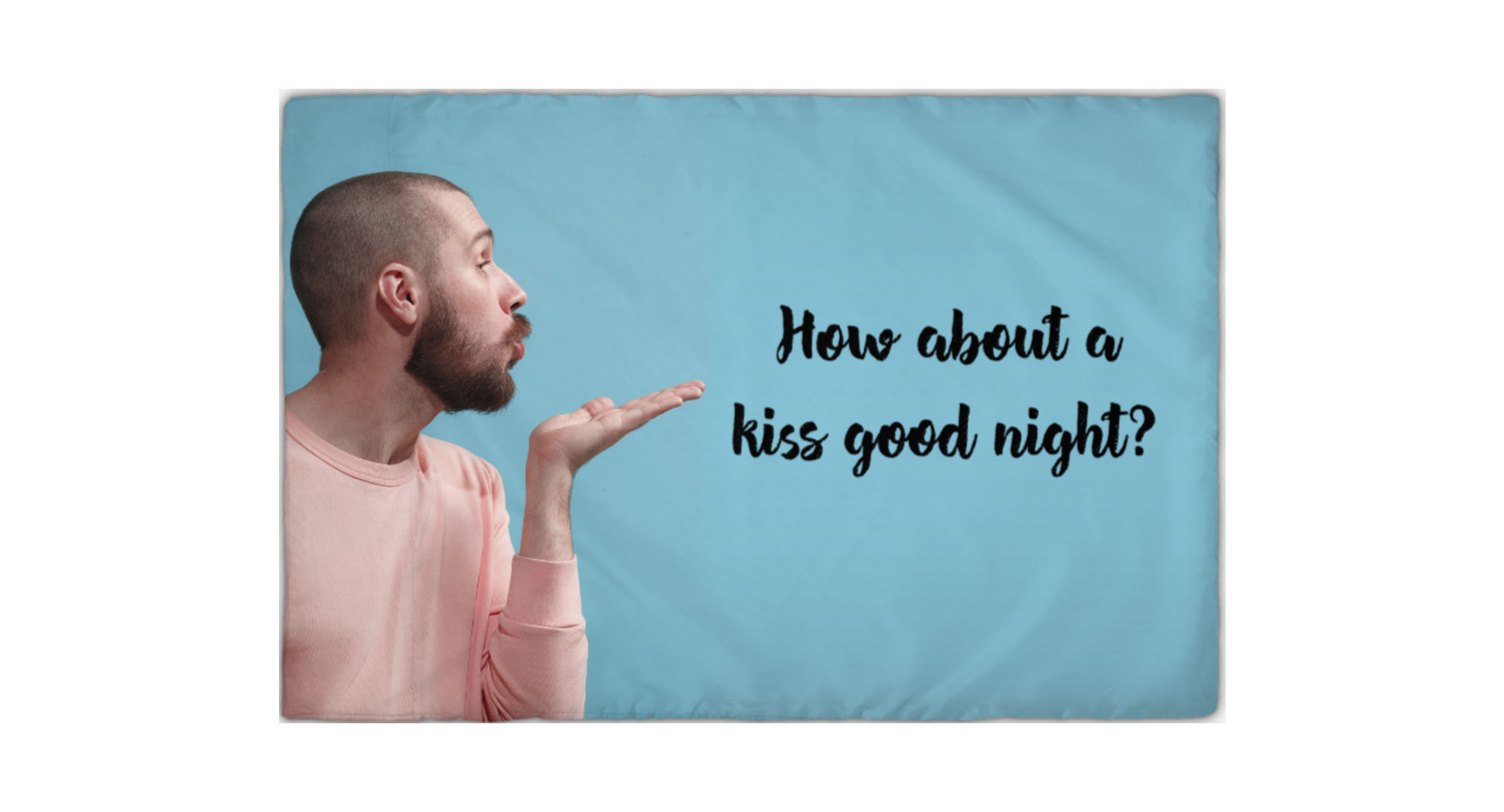 Blue pillowcase with photo of man blowing a kiss