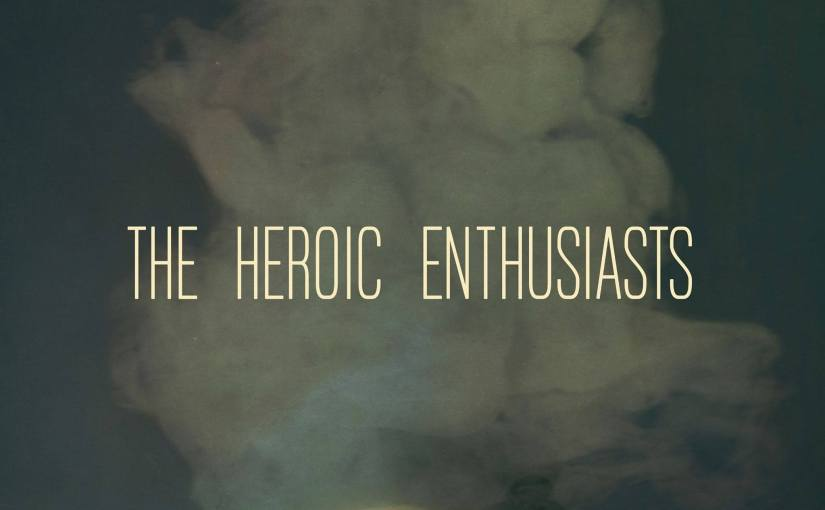 The Heroic Enthusiasts – The Heroic Enthusiasts