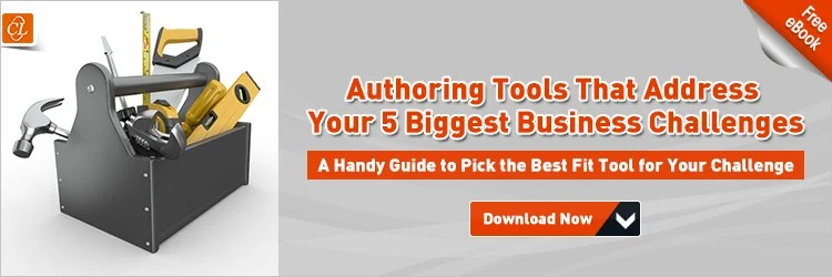 View eBook on Authoring Tools That Address Your 5 Biggest Business Challenges