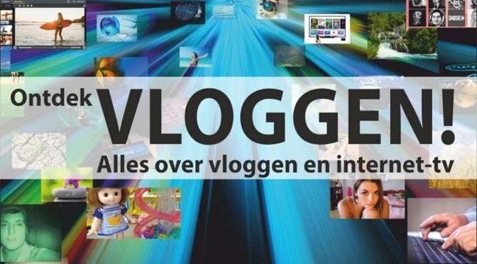 Ontdek VLOGGEN: Een eigen YouTubekanaal maken