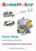 Het boek Game Maker voor kids, In sneltreinvaart een coole game van César Cleijn