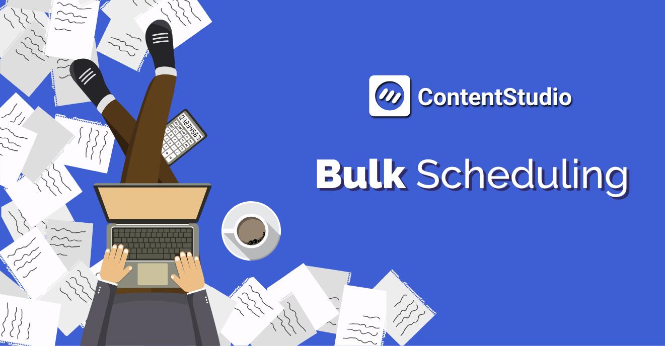 BulkScheduling - ContentStudio