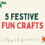 5 Festive Fun Crafts | Cotswold Baby Co