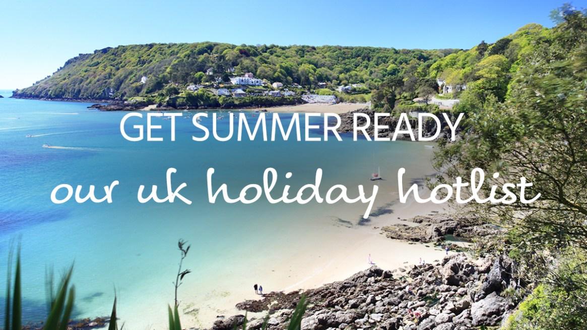 Summer holiday hotlist