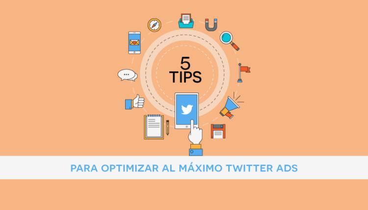 5 tips para optimizar tus campañas en twitter ads