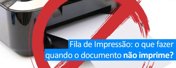 Fila de impressão; o que fazer quando o documento não imprime?