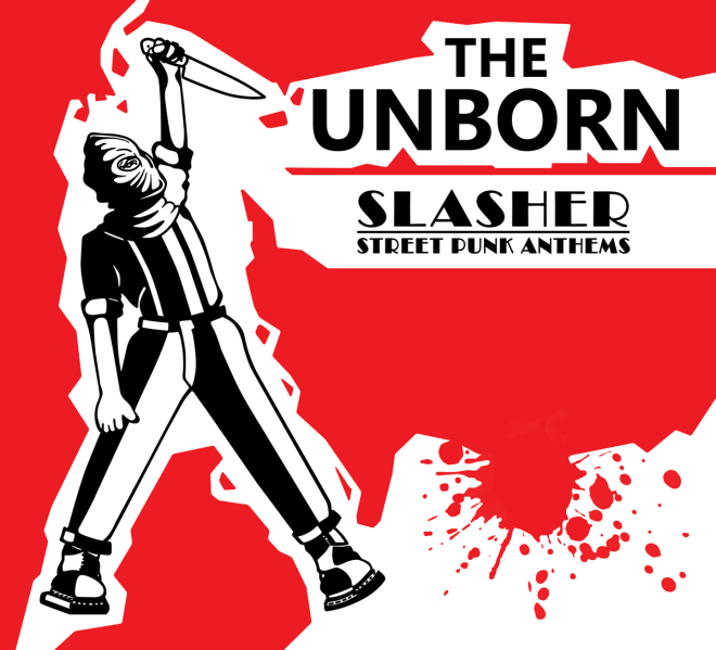 The Unborn - Slasher Street Punk Anthems